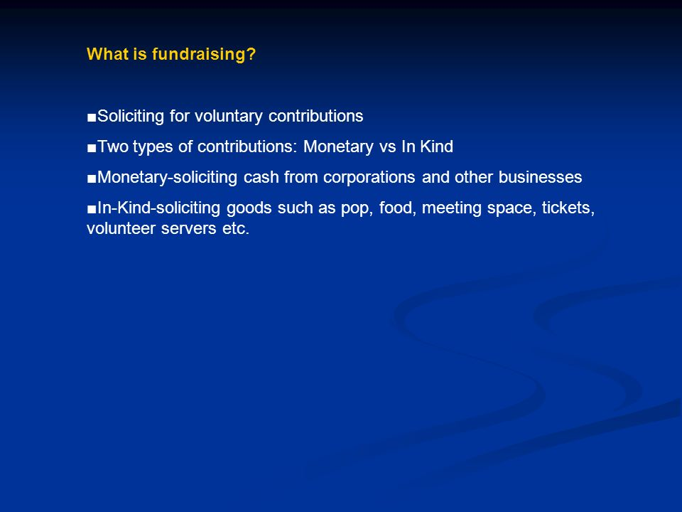 What is fundraising.