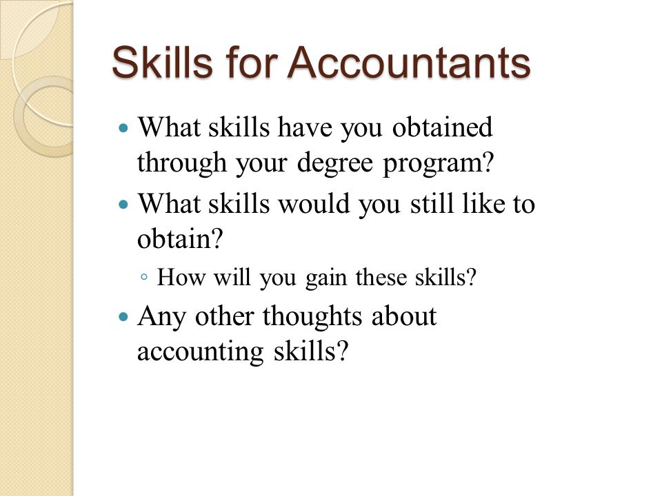 Skills for Accountants What skills have you obtained through your degree program.