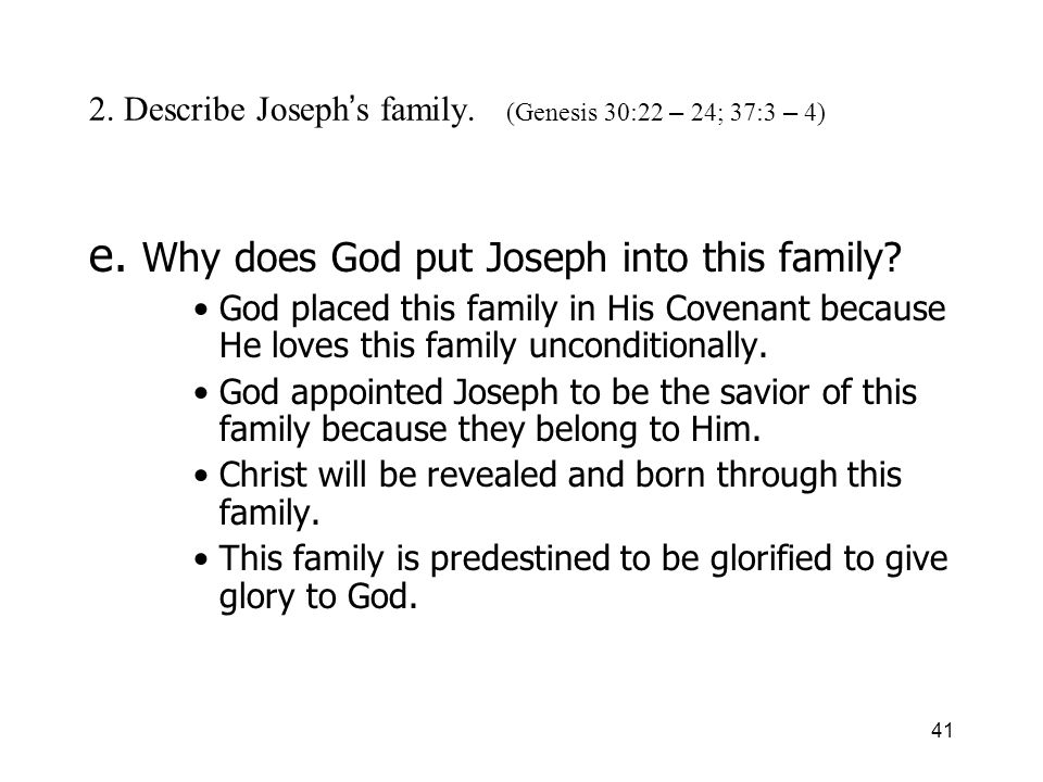 41 2. Describe Joseph s family. (Genesis 30:22 – 24; 37:3 – 4) e.
