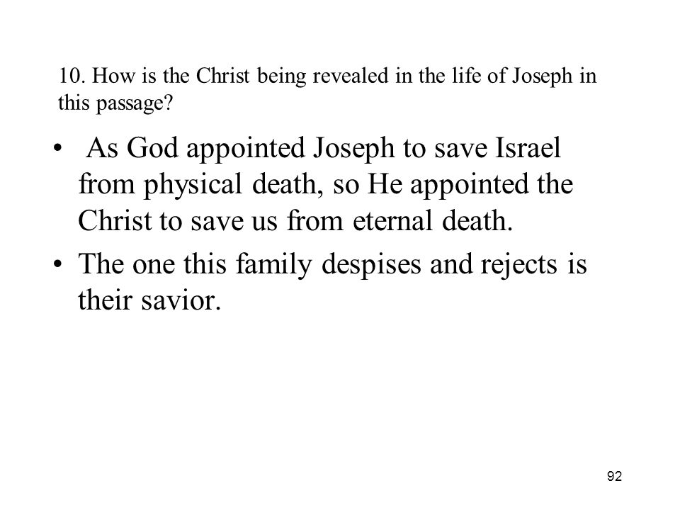 92 10. How is the Christ being revealed in the life of Joseph in this passage.