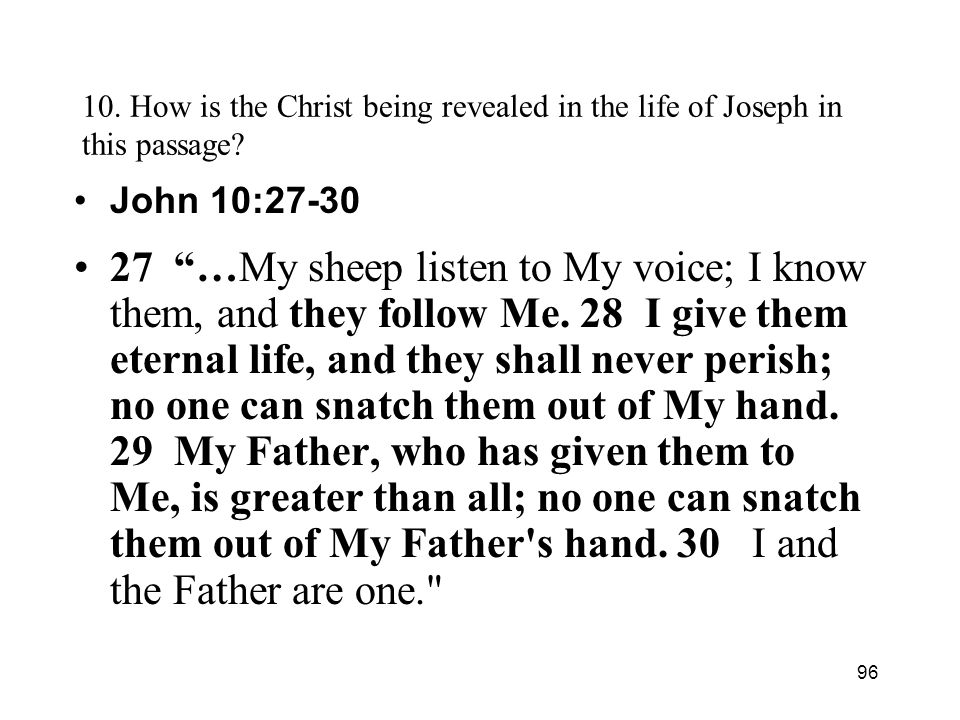 96 10. How is the Christ being revealed in the life of Joseph in this passage.