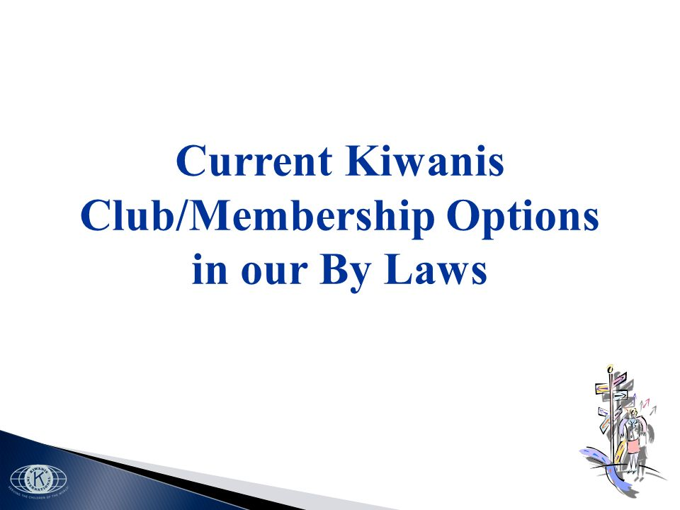 Current Kiwanis Club/Membership Options in our By Laws