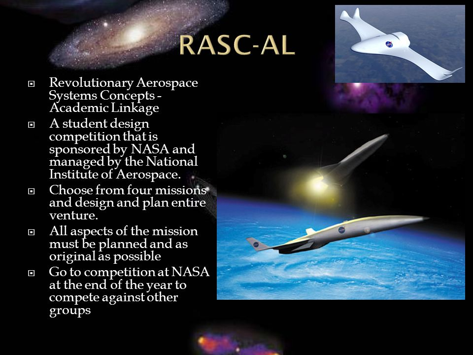 Revolutionary Aerospace Systems Concepts - Academic Linkage A student design competition that is sponsored by NASA and managed by the National Institute of Aerospace.