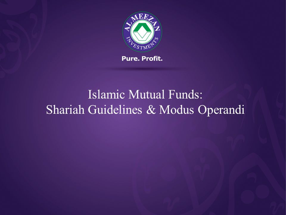 Islamic Mutual Funds: Shariah Guidelines & Modus Operandi