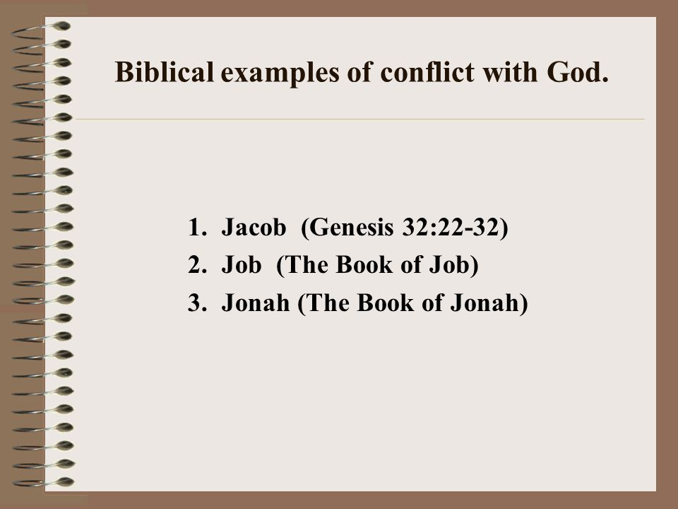 Biblical examples of conflict with God.