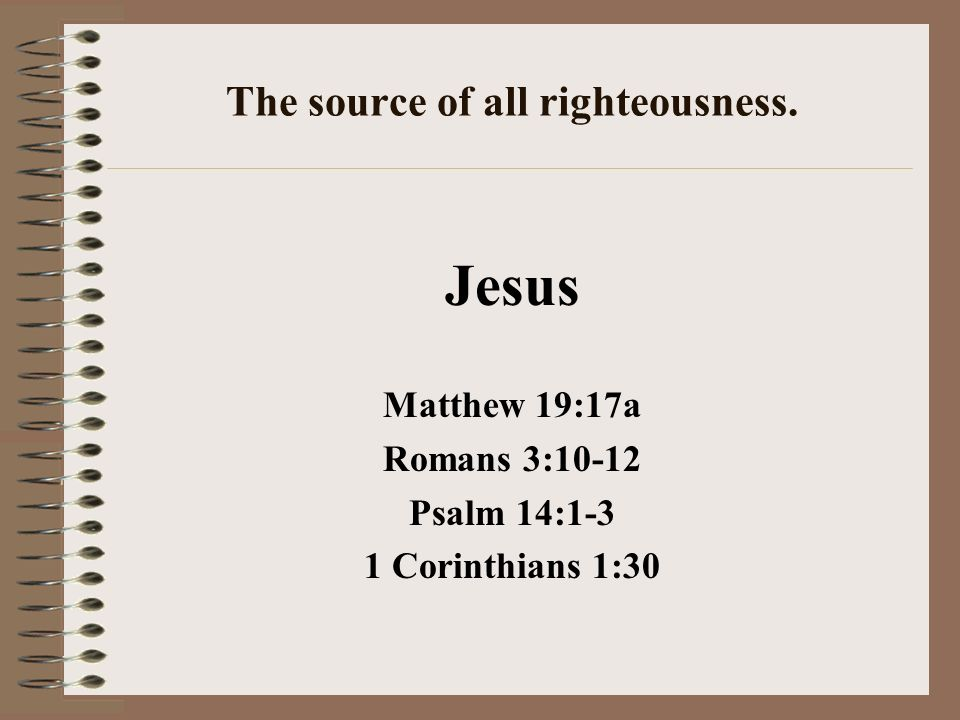The source of all righteousness.