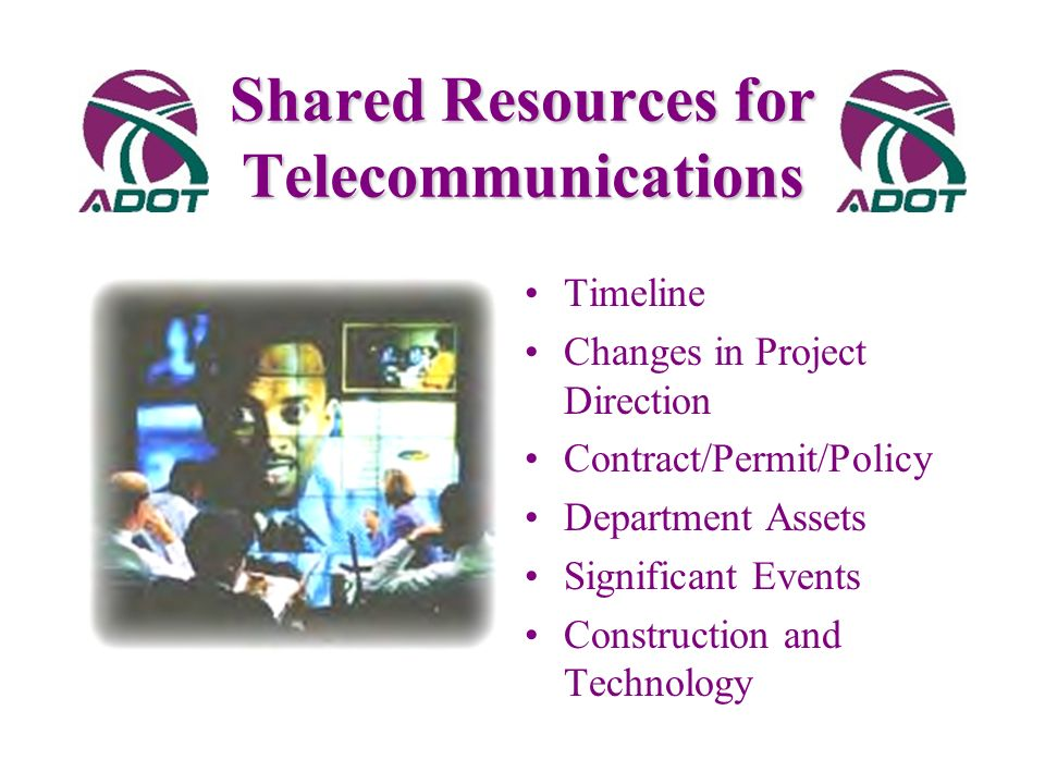 Shared Resources For Telecommunications Project Update – February 22, 2001 Arizona Department of Transportation