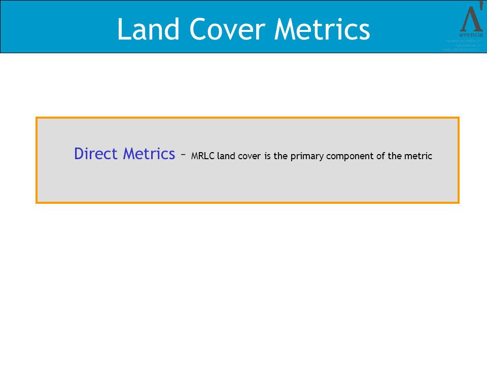 Land Cover Metrics Direct Metrics – MRLC land cover is the primary component of the metric