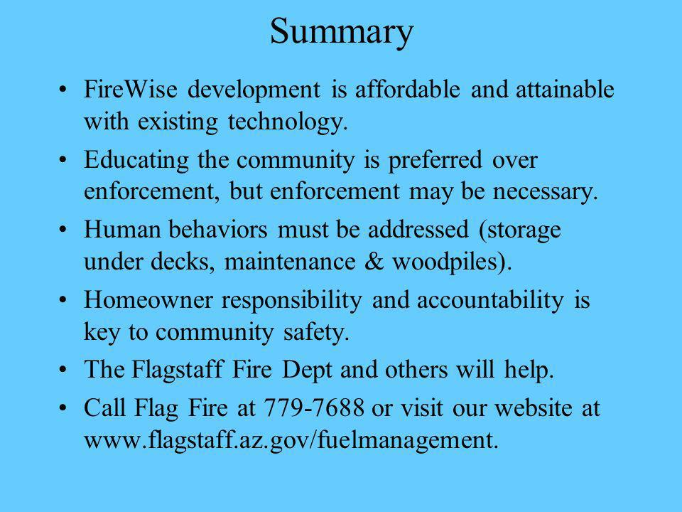 Summary FireWise development is affordable and attainable with existing technology.