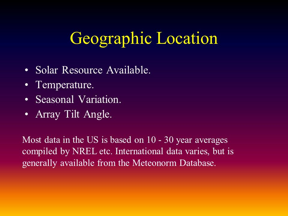 Geographic Location Solar Resource Available. Temperature.