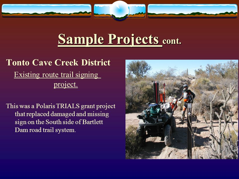 Sample Projects cont. Tonto Cave Creek District Existing route trail signing project.