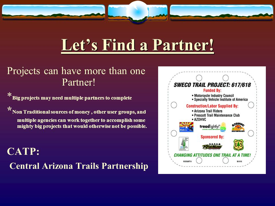 Lets Find a Partner. Projects can have more than one Partner.