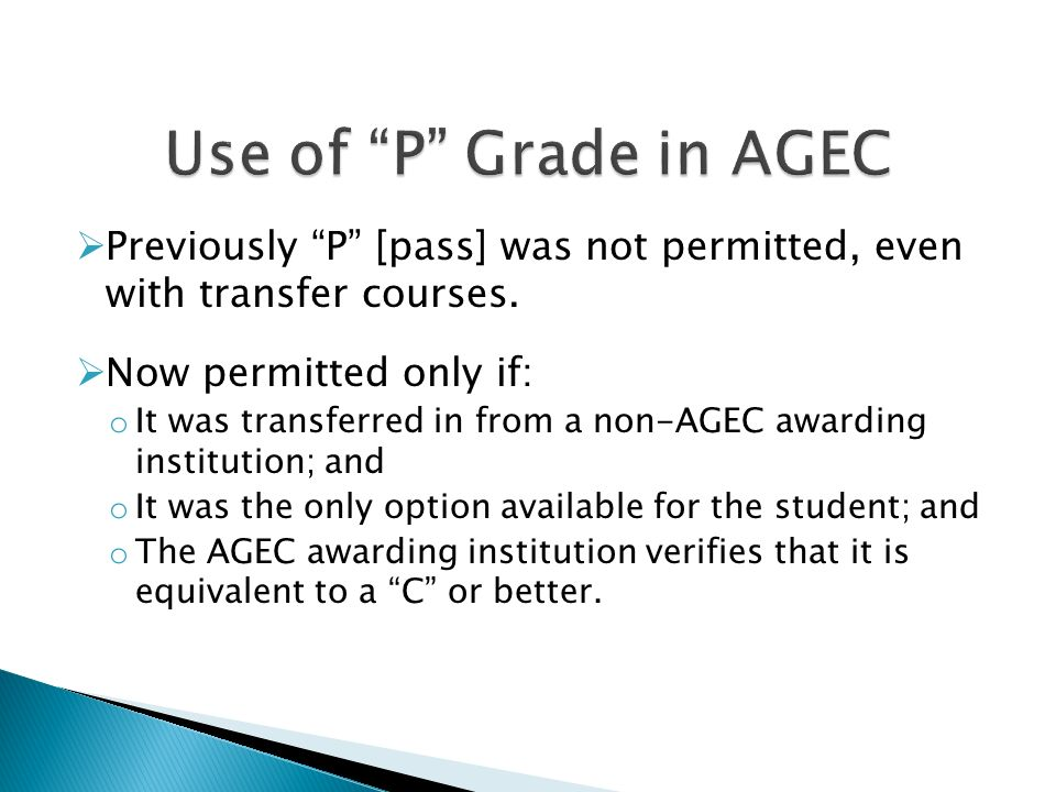 Previously P [pass] was not permitted, even with transfer courses.