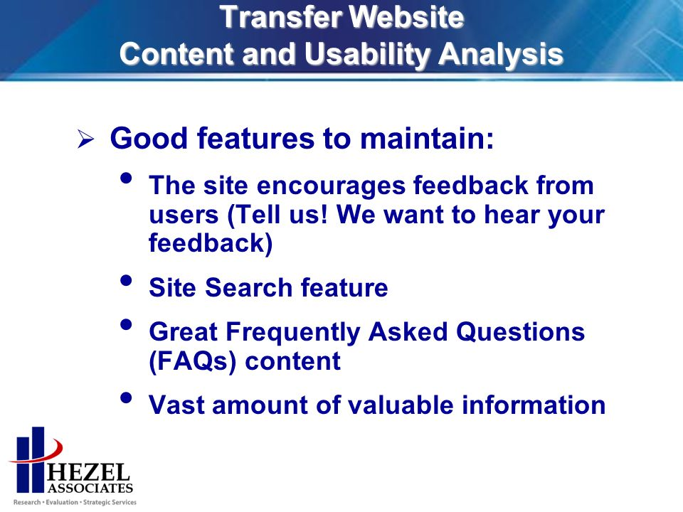 Transfer Website Content and Usability Analysis Good features to maintain: The site encourages feedback from users (Tell us.