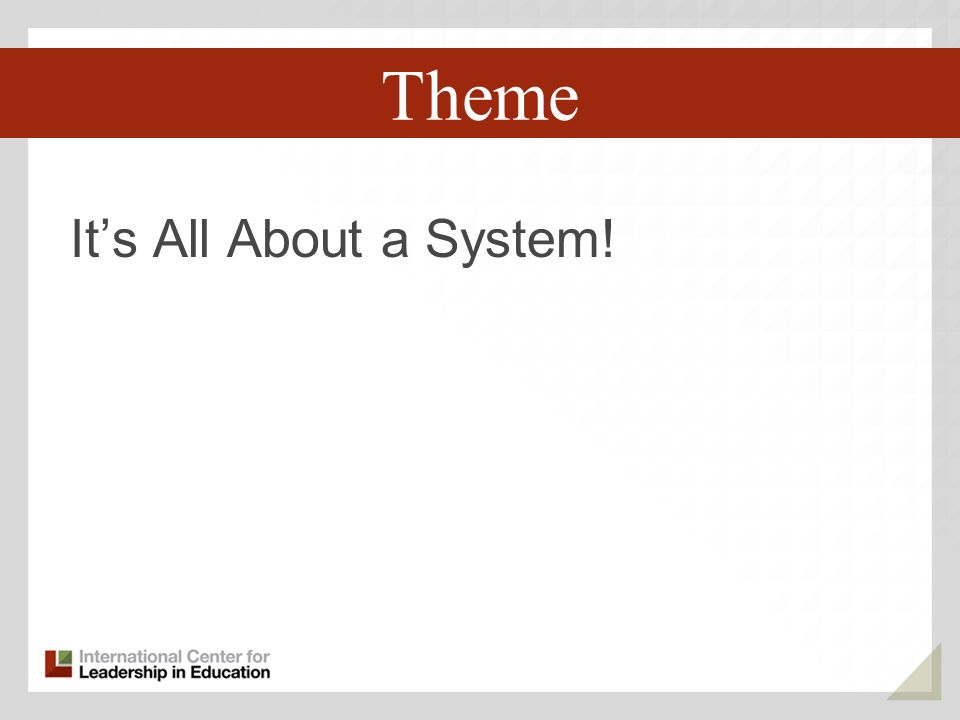 Its All About a System! Third Key Trend Theme