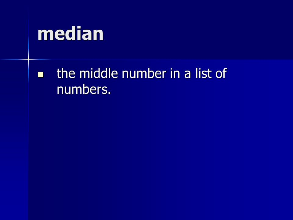 median the middle number in a list of numbers. the middle number in a list of numbers.