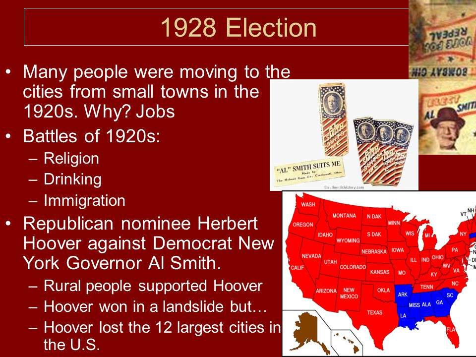 1928 Election Many people were moving to the cities from small towns in the 1920s.