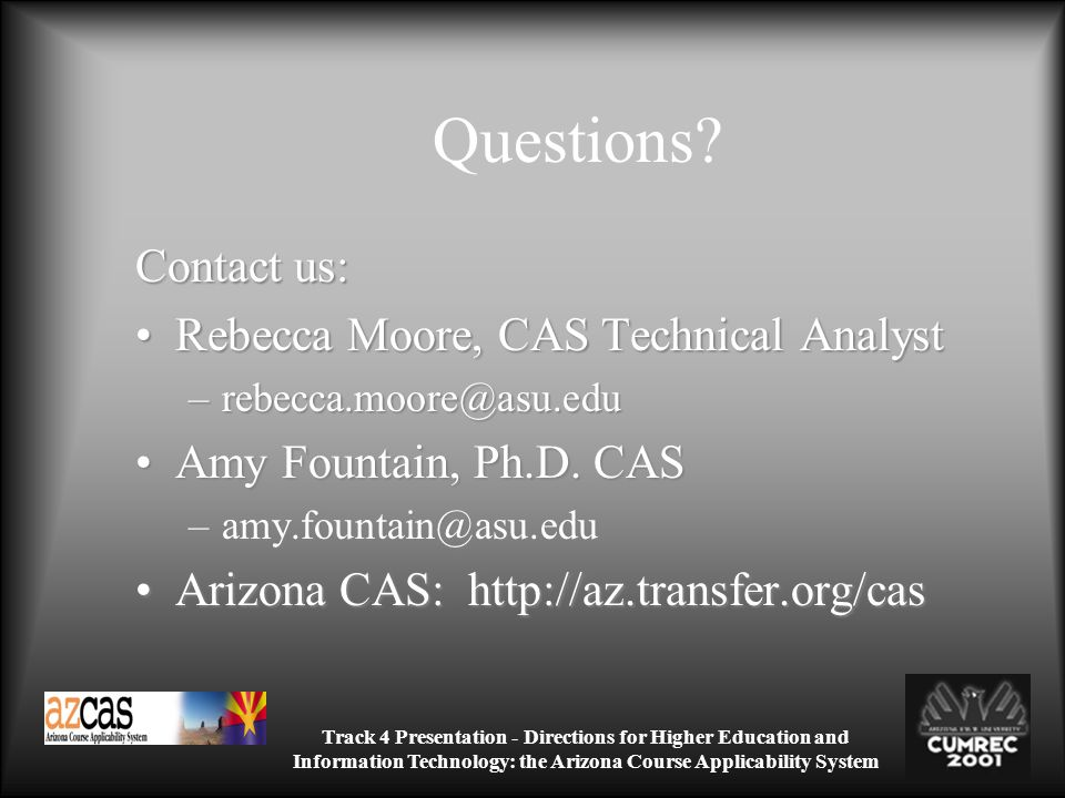 Track 4 Presentation - Directions for Higher Education and Information Technology: the Arizona Course Applicability System Questions.
