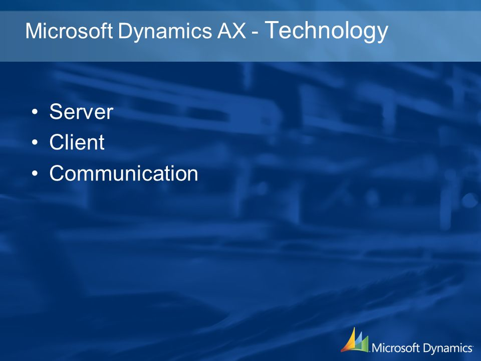 Microsoft Dynamics AX - Technology Server Client Communication