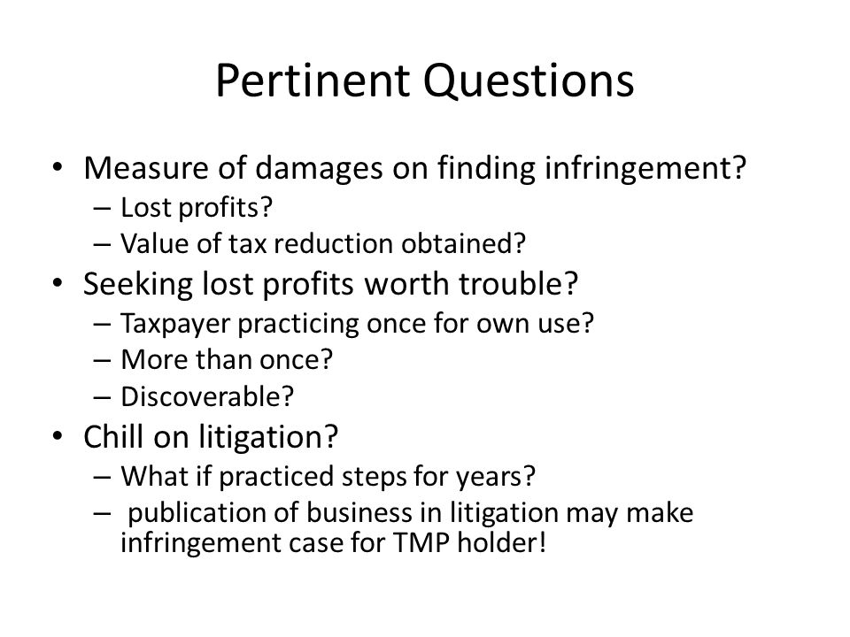 Pertinent Questions Measure of damages on finding infringement.