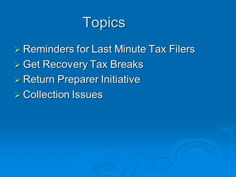 IRS Hot Topics of the Day Dan Breece Lori Cacioppo April 14, 2010