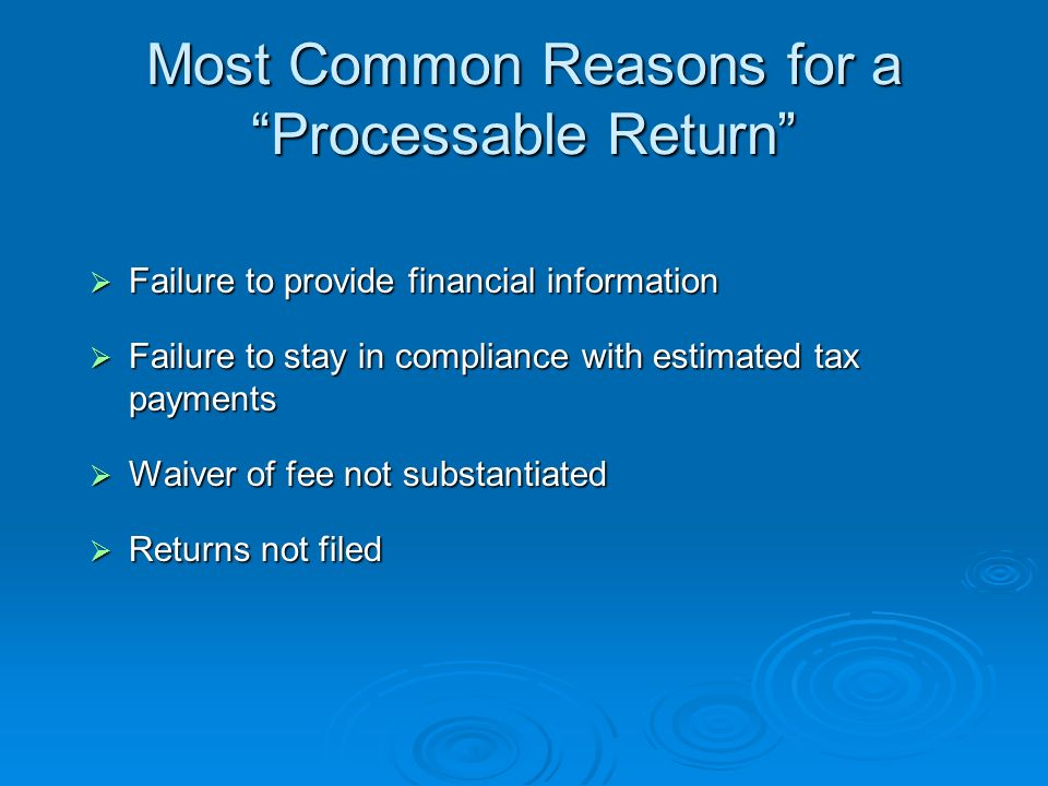 Form Most Common Errors Tax periods missing or incorrect Tax periods missing or incorrect OIC amount missing or not consistent with the terms OIC amount missing or not consistent with the terms Taxpayer identification numbers missing or incorrect Taxpayer identification numbers missing or incorrect OIC includes joint liabilities without signatures or both parties OIC includes joint liabilities without signatures or both parties OIC submitted by a husband and wife with joint liability taxes but also includes the single liabilities of one of the taxpayers.