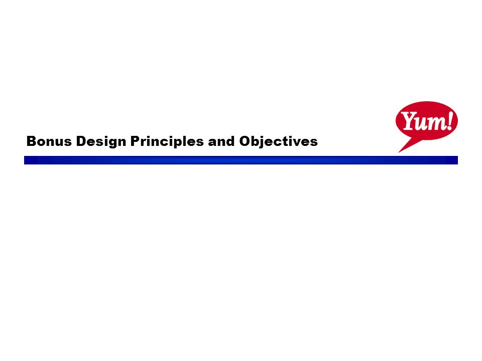 Bonus Design Principles and Objectives