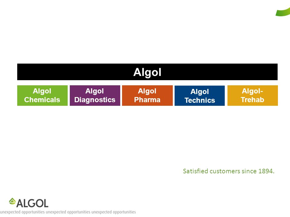 Algol Chemicals Algol Technics Algol- Trehab Algol Diagnostics Algol Pharma Satisfied customers since 1894.