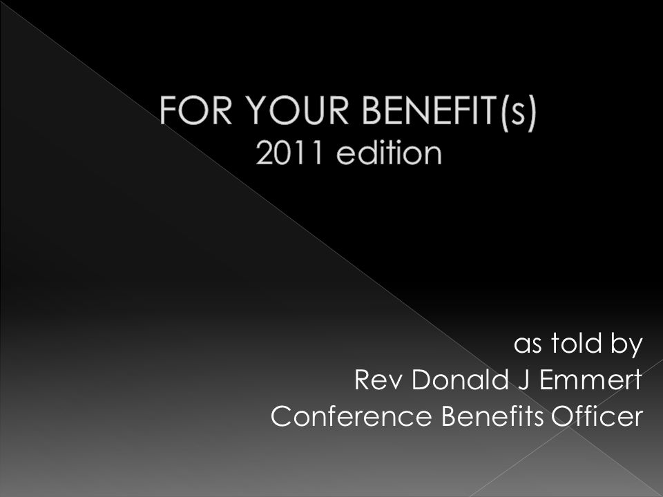 as told by Rev Donald J Emmert Conference Benefits Officer