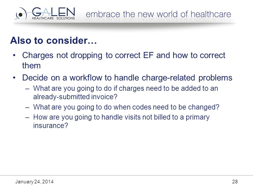 Also to consider… Charges not dropping to correct EF and how to correct them Decide on a workflow to handle charge-related problems –What are you going to do if charges need to be added to an already-submitted invoice.