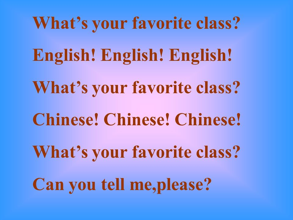Whats your favorite class. English. English. English.