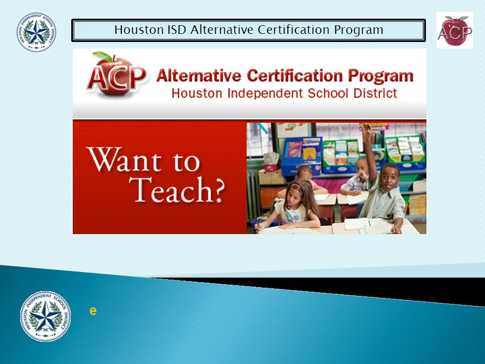 Houston ISD Alternative Certification Program e