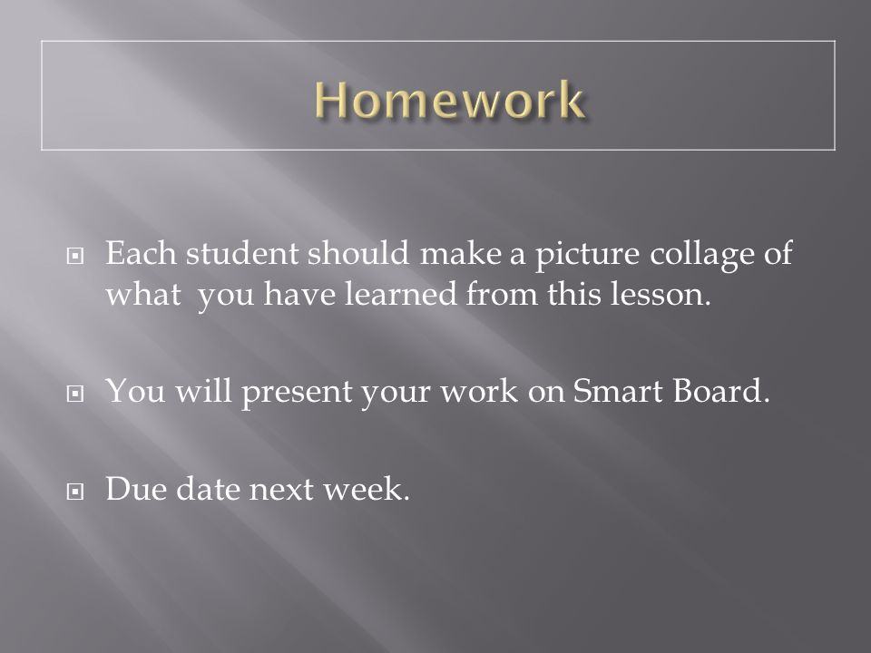 Each student should make a picture collage of what you have learned from this lesson.