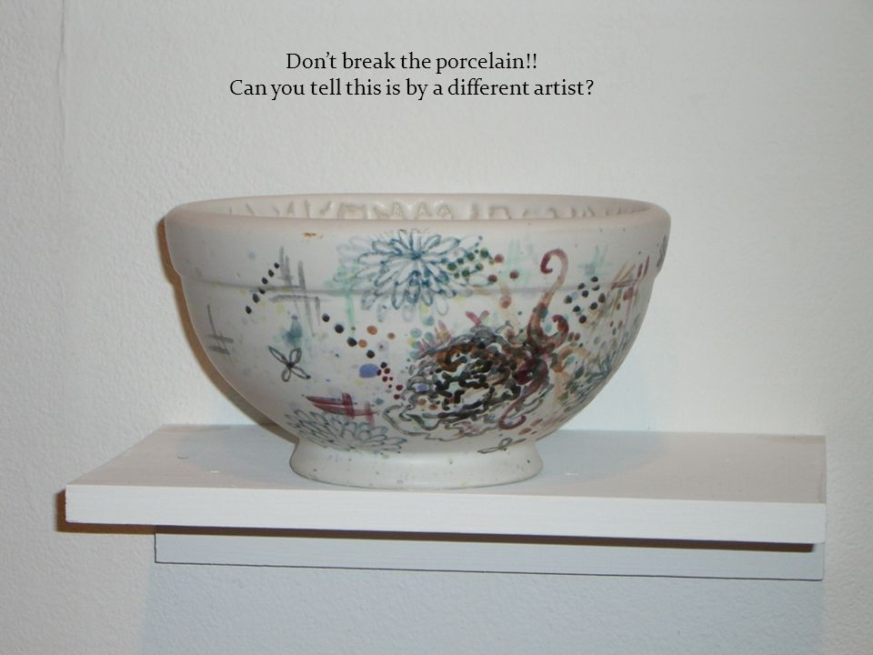 Dont break the porcelain!! Can you tell this is by a different artist