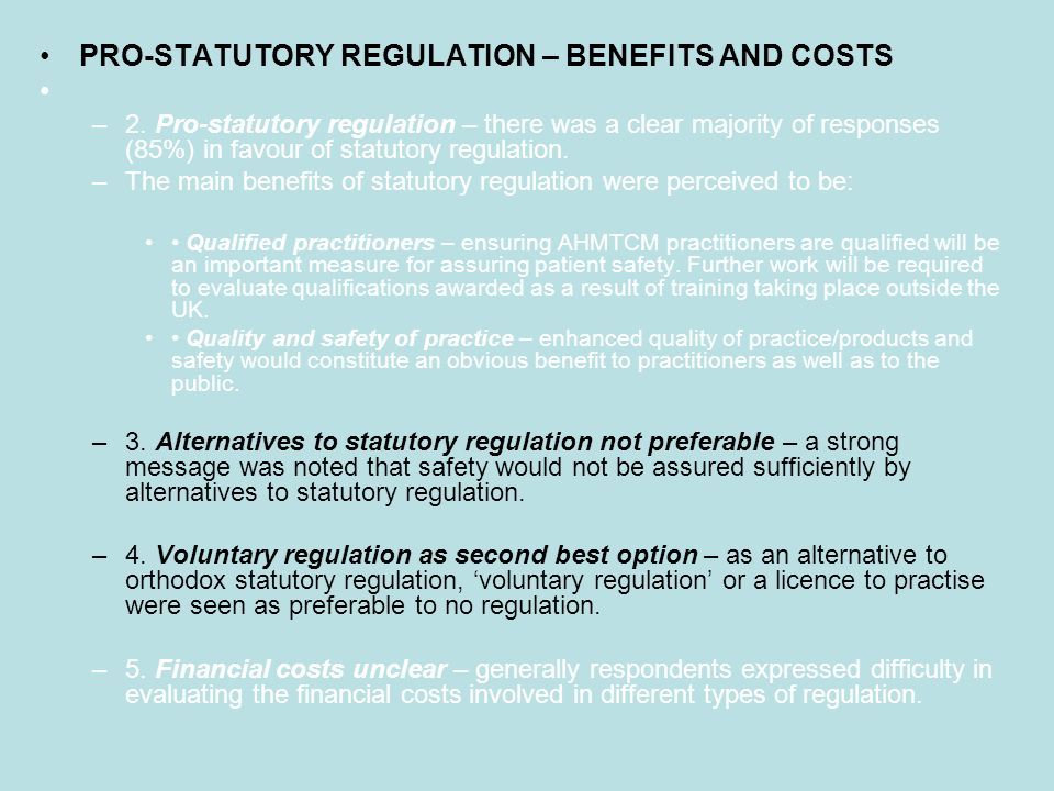PRO-STATUTORY REGULATION – BENEFITS AND COSTS –2.