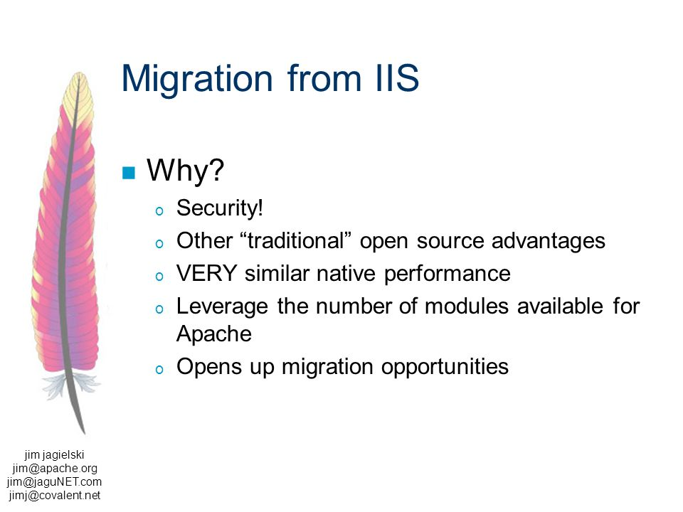 jim jagielski  Migration from IIS Why.