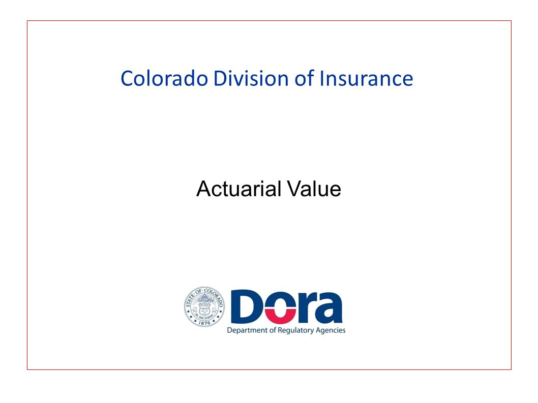 Colorado Division of Insurance Actuarial Value