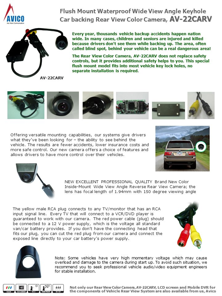 AV-22CARV Flush Mount Waterproof Wide View Angle Keyhole Car backing Rear View Color Camera, AV-22CARV Note: Some vehicles have very high momentary voltage which may cause overload and damage to the camera during start up.