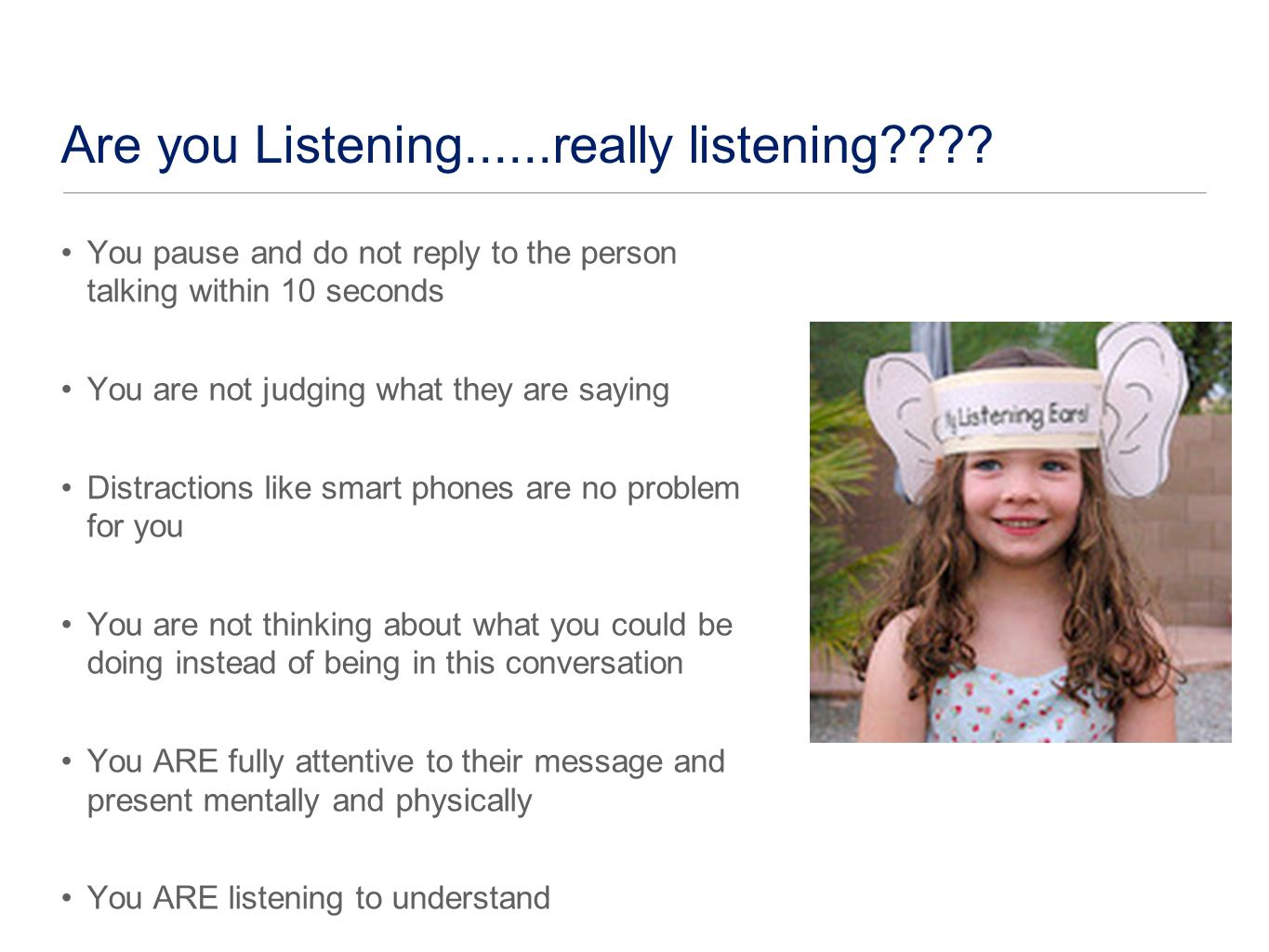 Are you Listening......really listening .