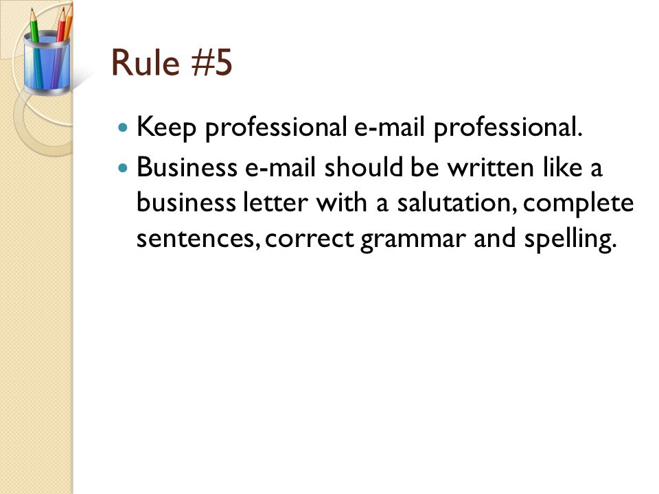 Rule #4 In casual e-mail use emoticons to show expression.