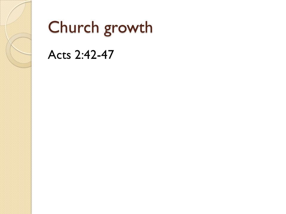 Church growth Acts 2:42-47