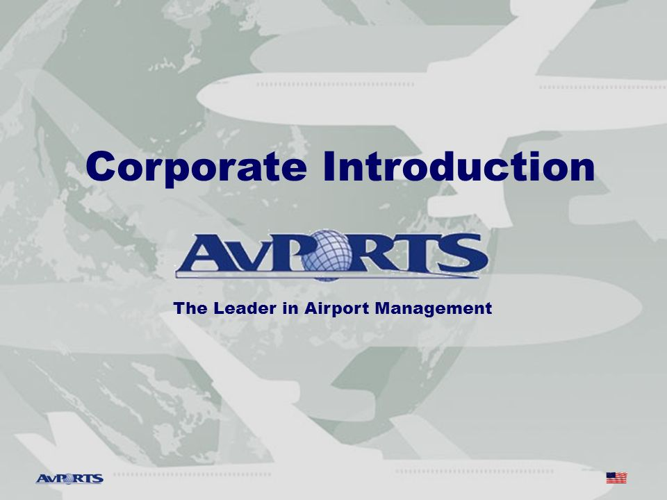 Corporate Introduction The Leader in Airport Management
