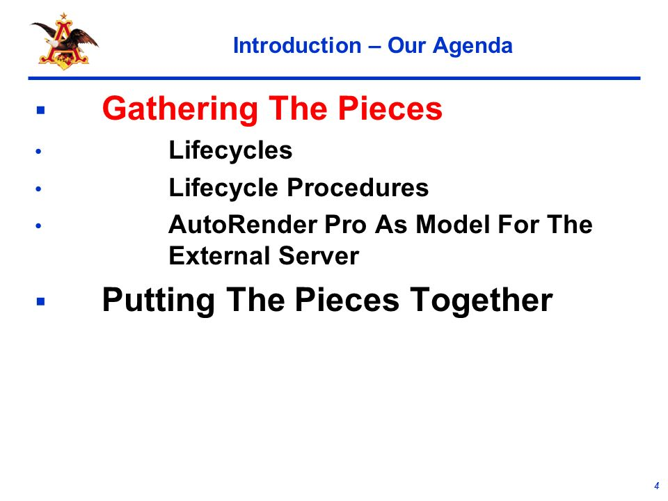 4 Introduction – Our Agenda Gathering The Pieces Lifecycles Lifecycle Procedures AutoRender Pro As Model For The External Server Putting The Pieces Together