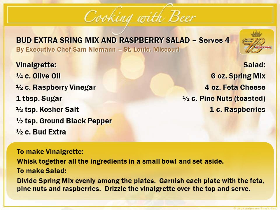 BUD EXTRA SRING MIX AND RASPBERRY SALAD – Serves 4 By Executive Chef Sam Niemann – St.