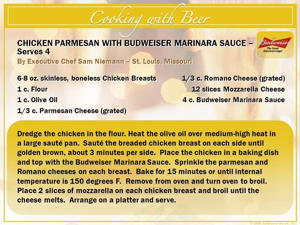 CHICKEN PARMESAN WITH BUDWEISER MARINARA SAUCE – Serves 4 By Executive Chef Sam Niemann – St.