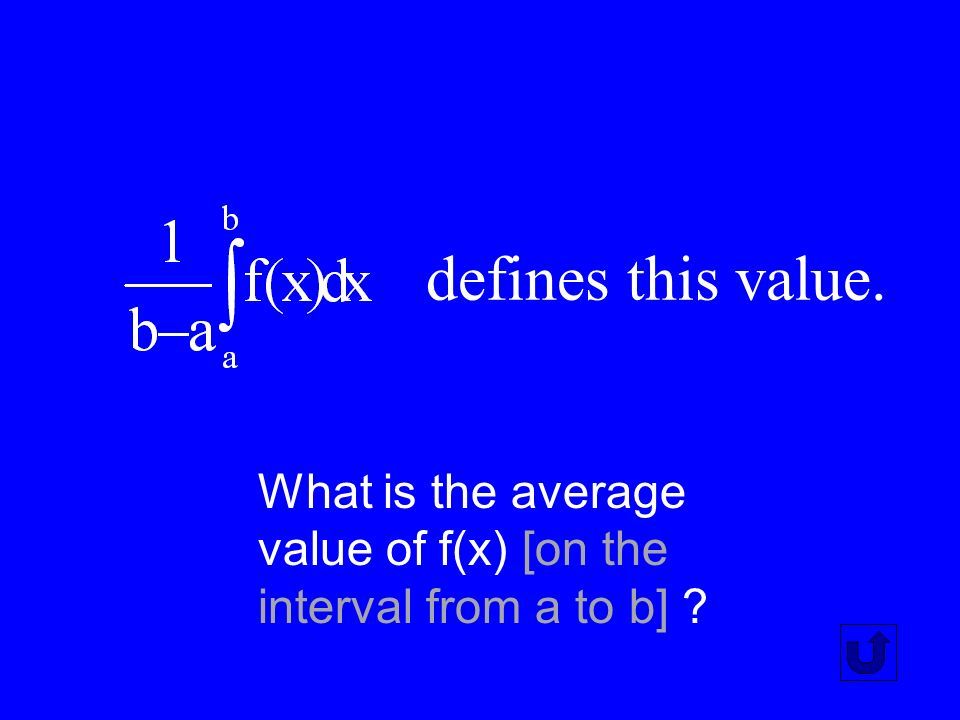 The product of x and y even though y may vary. What is a definite integral