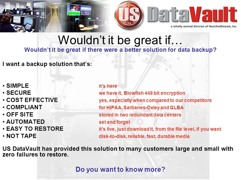 Wouldnt it be great if there were a better solution for data backup.