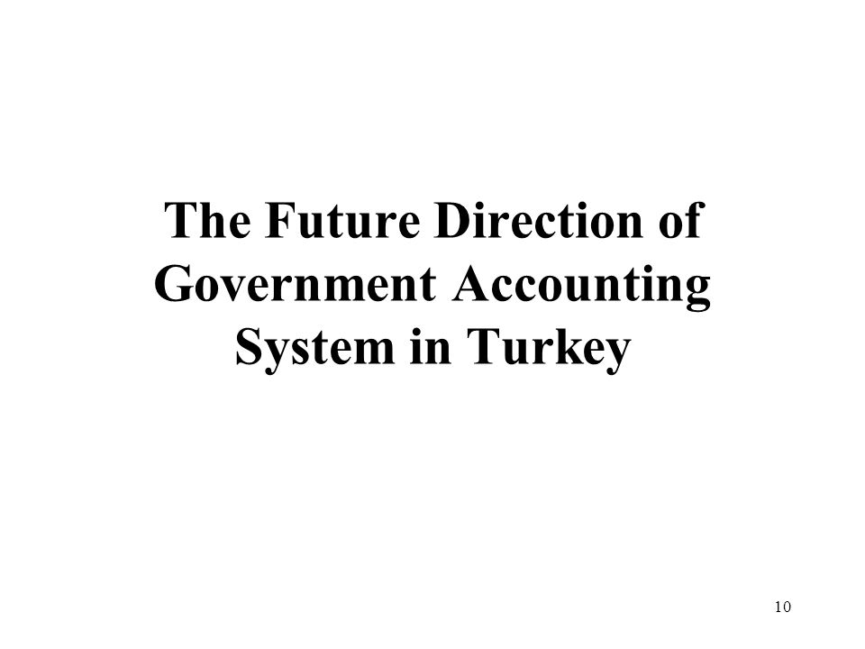 10 The Future Direction of Government Accounting System in Turkey
