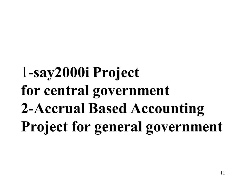 11 1-say2000i Project for central government 2-Accrual Based Accounting Project for general government