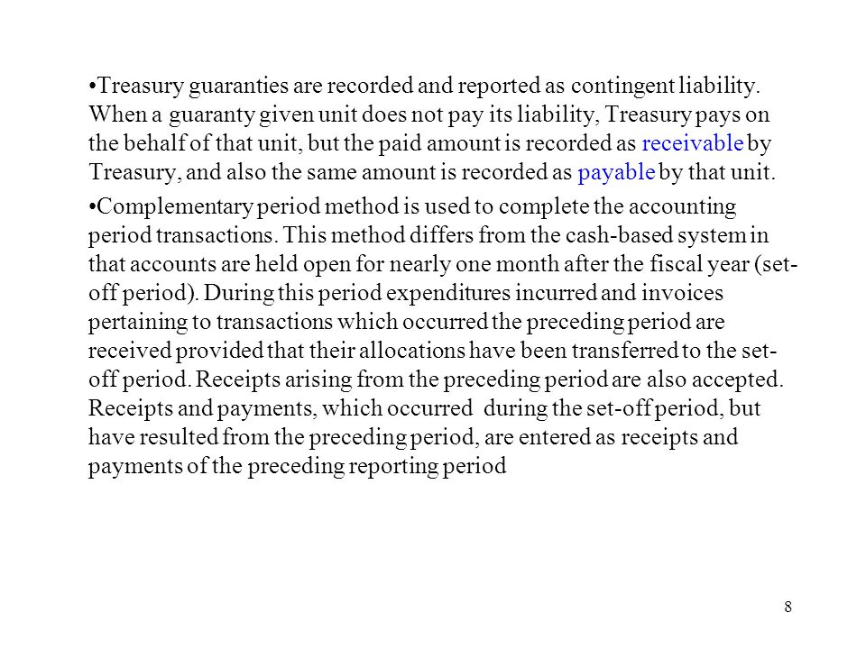 8 Treasury guaranties are recorded and reported as contingent liability.